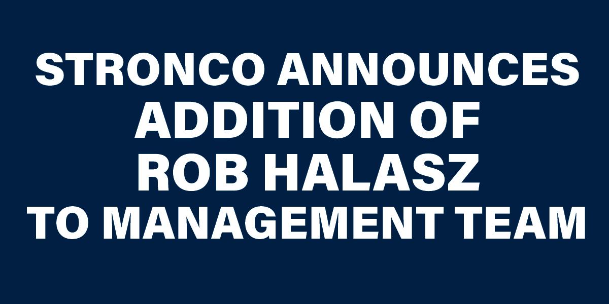 Stronco Announces Addition Of Rob Halasz To Management Team
